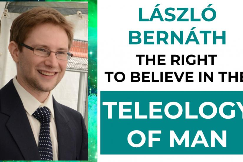 The right to believe in the teleology of man_Laszlo Bernath