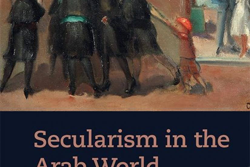 Secularism in the Arab World by Aziz Al-Azmeh