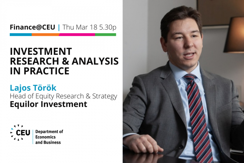 Thu Mar 18 5.30pm: Finance@CEU - Lajos Torok (Equilor Investment)