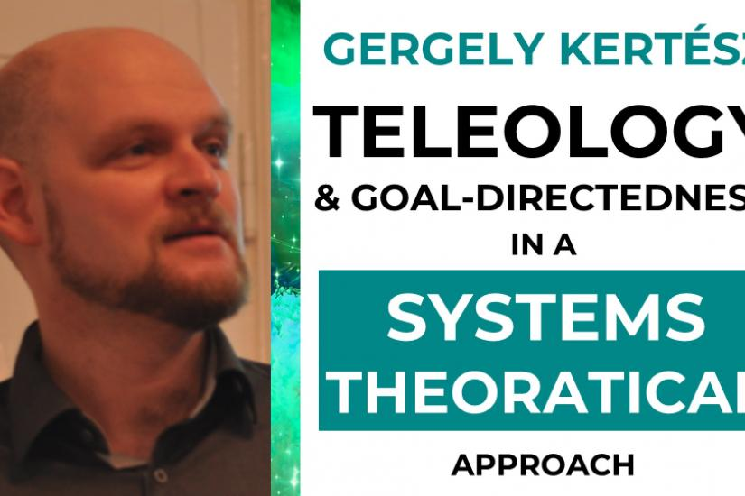 Teleology and Goal-Directedness in a Systems Theoretical Approach_Kertesz