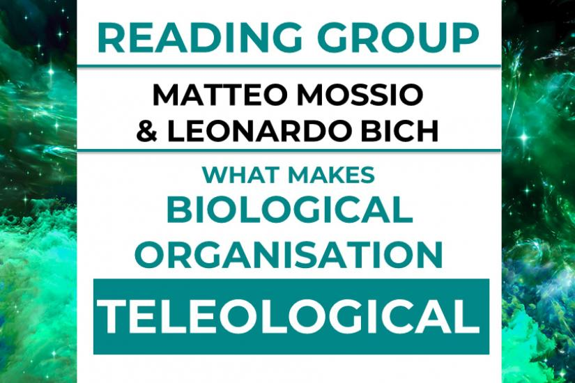 Reading Group on Mossio & Bich and what makes biological organization teleological