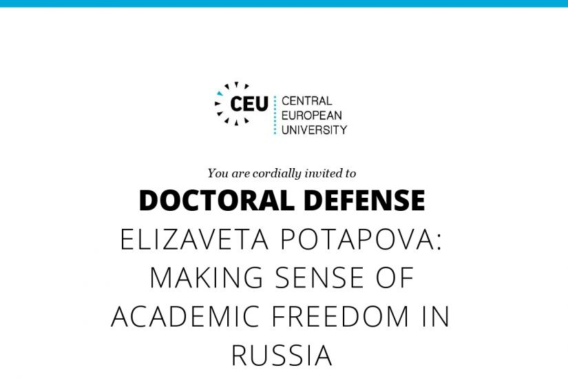 Poster of the event with the words Doctoral Defense - Elizaveta Potapova: Making sense of academic freedom in russia