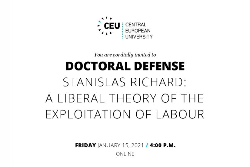 Defense poster, text reads You are cordially invited to DOCTORAL DEFENSE STANISLAS RICHARD:  A LIBERAL THEORY OF THE EXPLOITATION OF LABOUR FRIDAY JANUARY 15, 2021 4:00 PM ONLINE